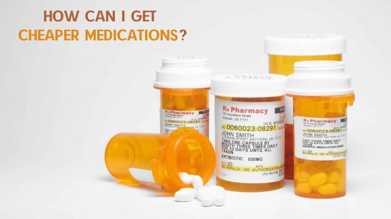 How to Buy Medications Much Cheaper